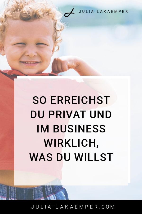 So erreichst du privat und im Business wirklich, was du willst
