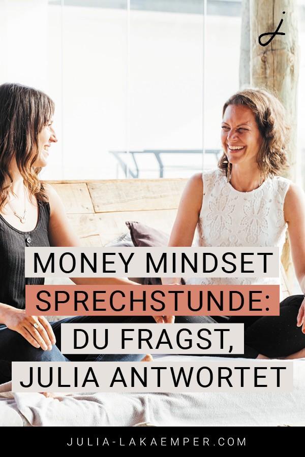 Money Mindset Sprechstunde: Du fragst, Julia antwortet