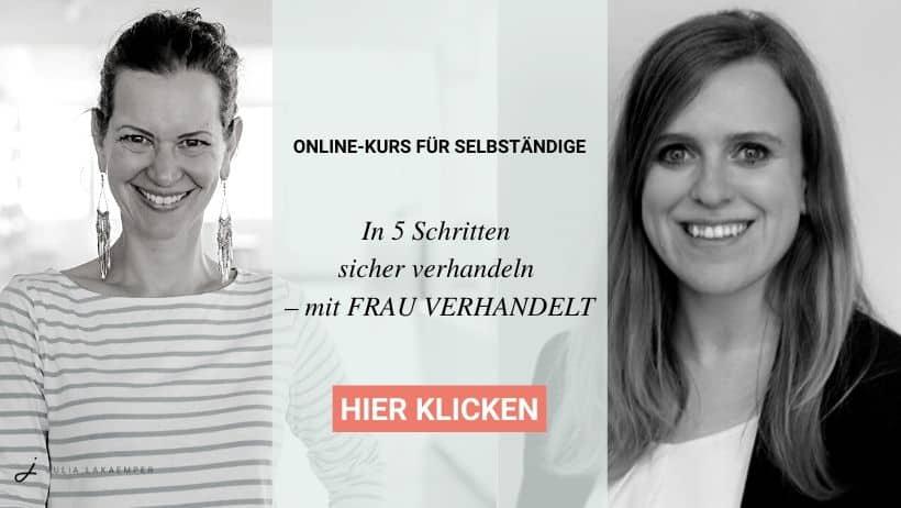 Verhandlungsprofi Onlinekurs fuer Selbstaendige Frau Verhandelt Julia Lakaemper Verhandlungsmindset In 5 Schritten sicher verhandeln