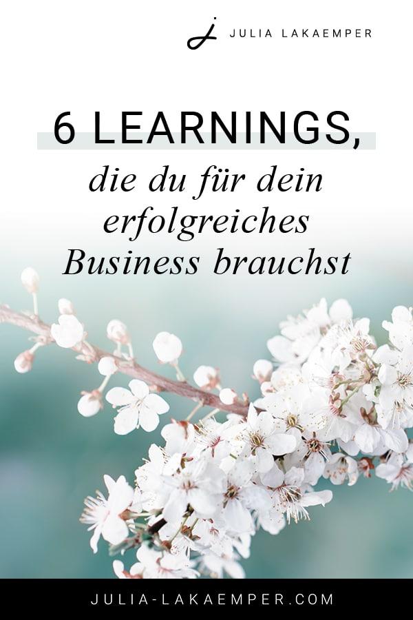 6 Learnings, die du für dein erfolgreiches Business brauchst